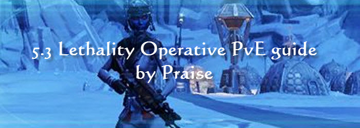 SWTOR 5.3 Lethality Operative PvE Guide by Pràise