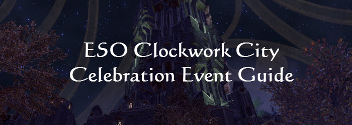 ESO Clockwork City Celebration Festival Event Guide